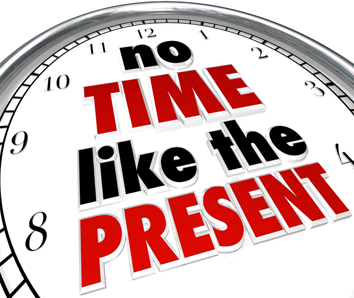 No-Time-Like-the-Present---Act-Now